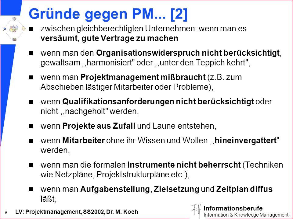 Gründe gegen PM... [2] zwischen gleichberechtigten Unternehmen: wenn man es versäumt, gute Vertrage zu machen.